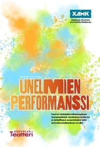 Unelmien performanssi -julkaisun kansikuva, jossa värikkäitä kuvioita taustalla.