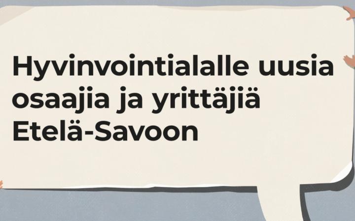 Hyvinvointialalle uutta osaamista Etelä-Savoon